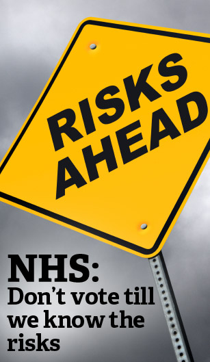 NHS: Don't vote till we know the risks