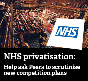 NHS Privatisation: Help ask Peers to scrutinise new competition plans